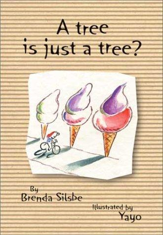 A tree is just a tree? by Brenda Silsbe