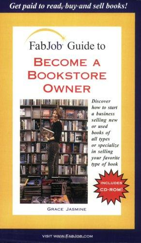 FabJob Guide to Become a Bookstore Owner (FabJob Guides) (FabJob Guides) by Grace Jasmine