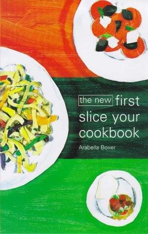 The New First Slice Your Cookbook by Arabella Melville