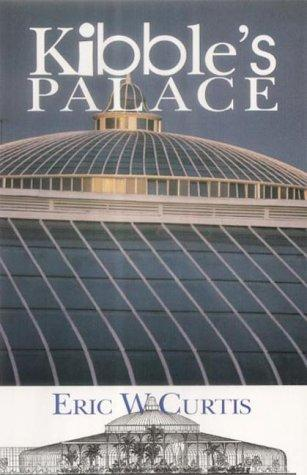 Kibble's Palace by Eric W. Curtis
