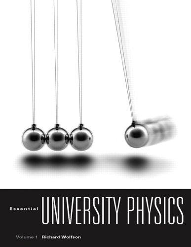 Essential University Physics with MasteringPhysics by Richard Wolfson