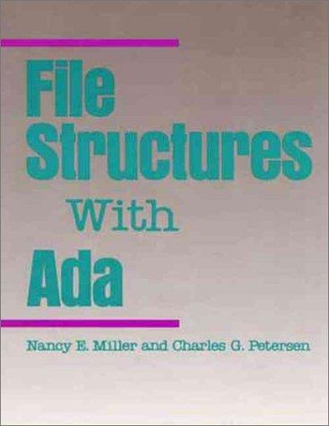 File structures with Ada by Miller, Nancy E.