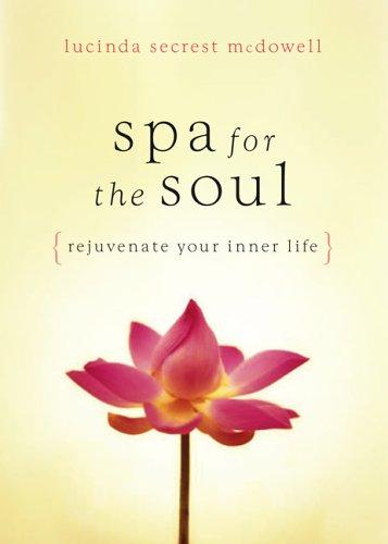 A Spa for the Soul by Lucinda Secrest McDowell
