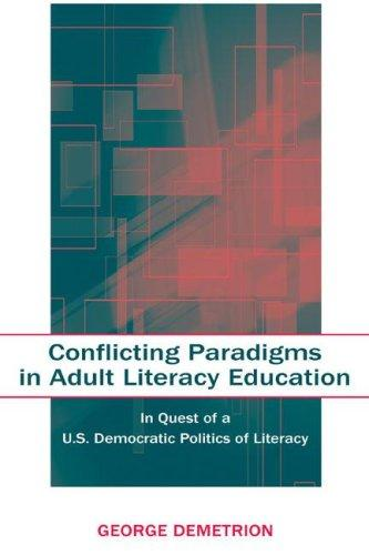 Conflicting Paradigms in Adult Literacy Education