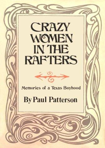 Crazy women in the rafters by Patterson, Paul