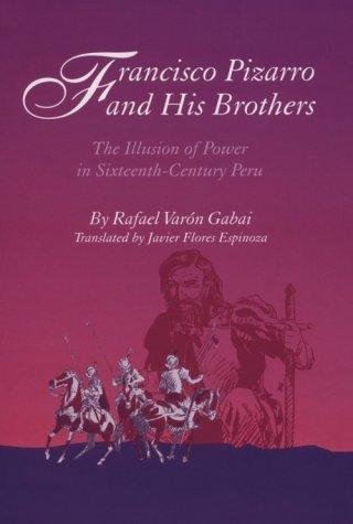Francisco Pizarro and his brothers by Rafael Varón Gabai