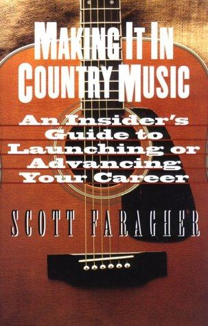 Making it in country music by Scott Faragher