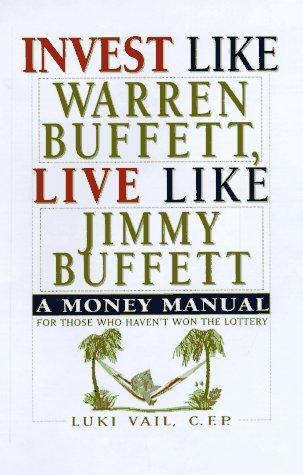 Invest Like Warren Buffett, Live Like Jimmy Buffett