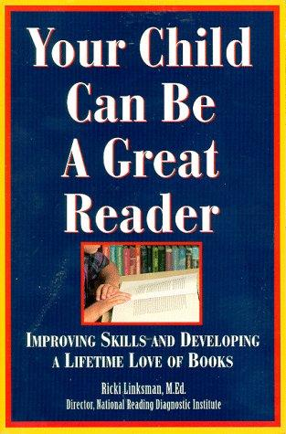 Your child can be a great reader by Ricki Linksman