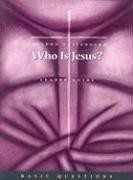 Who Is Jesus? (Basic Questions) by Sheldon A. Tostengard