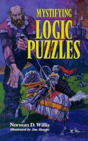 Mystifying logic puzzles by Norman D. Willis