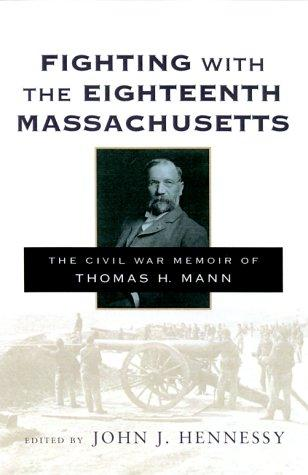 Fighting with the Eighteenth Massachusetts by Thomas H. Mann