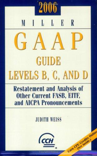 Miller GAAP Guide Levels B, C, and D (2006) (Miller Gaap Practice Manual) by Judith Weiss