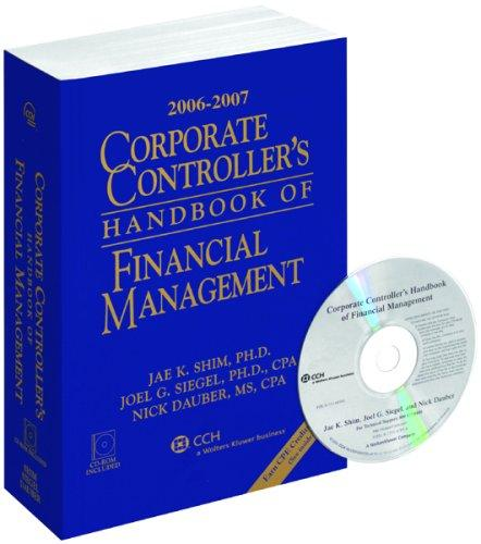 Corporate Controller's Handbook of Financial Management (2006-2007) by Jae K. Shim
