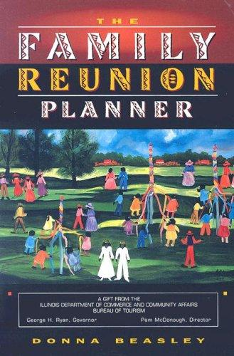 The Family Reunion Planner by D. Beasley