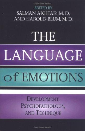 The Language of Emotions by Harold P. Blum, International Margaret S. Mahler Symposium on Child Development (3rd 2000 Tokyo, Japan)