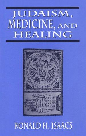 Judaism, medicine, and healing by Ronald H. Isaacs