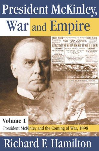President McKinley, war, and empire by Richard F. Hamilton