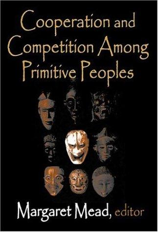 Cooperation and Competition Among Primitive Peoples by Margaret Mead