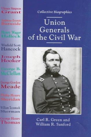 Union generals of the Civil War by Carl R. Green