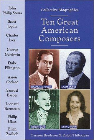 Ten Great American Composers (Collective Biographies) by