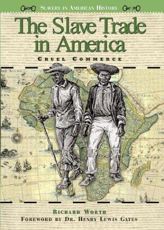 The Slave Trade in America by Richard Worth