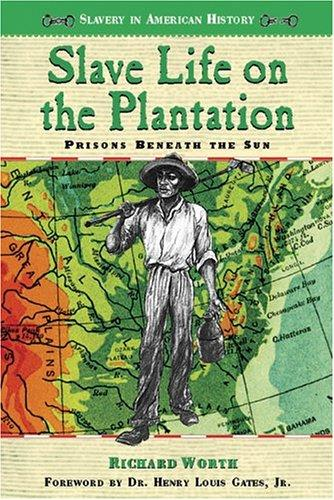 Slave life on the plantation by Richard Worth
