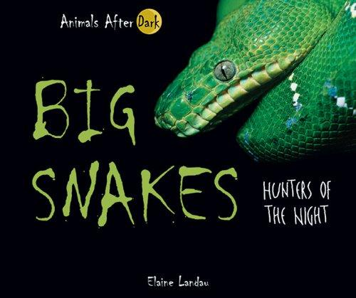Big Snakes by Elaine Landau