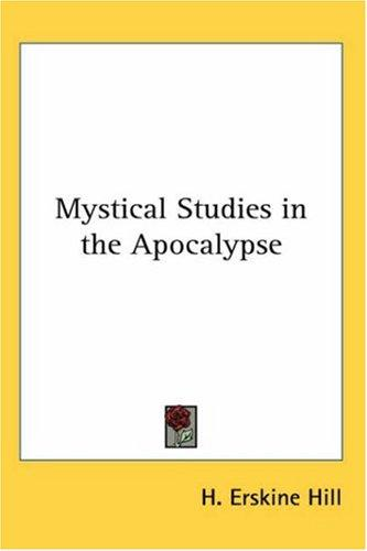 Mystical Studies in the Apocalypse
