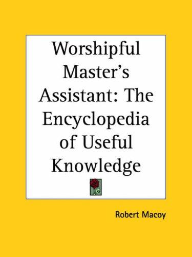 Worshipful Master's Assistant by Robert MacOy