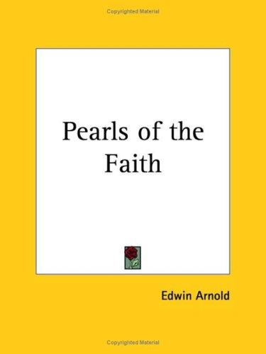 Pearls of the Faith by Edwin Arnold