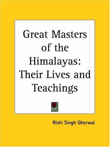 Great Masters of the Himalayas by Rishi Singh Gherwal