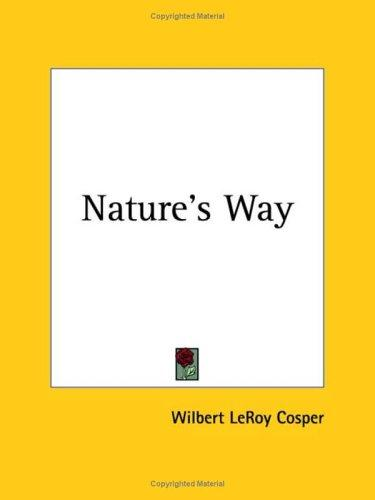 Nature's Way by Wilbert Leroy Cosper