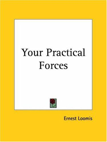 Your Practical Forces by Ernest Loomis