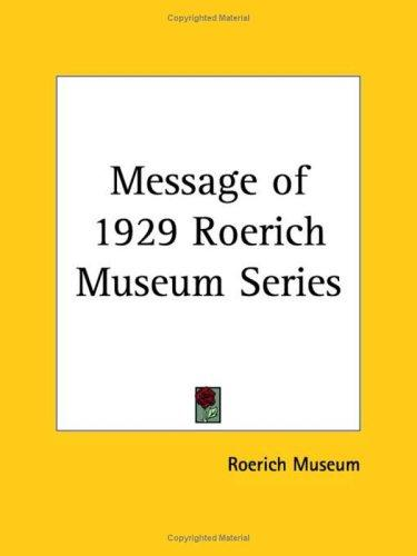 Message of 1929 Roerich Museum Series by Museum Roerich Museum