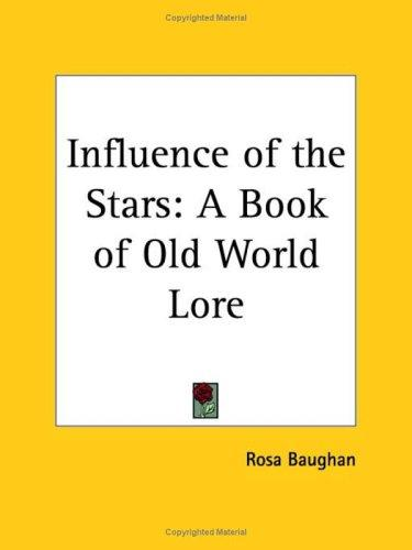 Influence of the Stars by Rosa Baughan