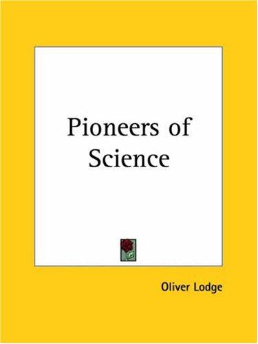 Pioneers of Science by Oliver Lodge