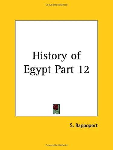 History of Egypt, Part 12 by S. Rappoport