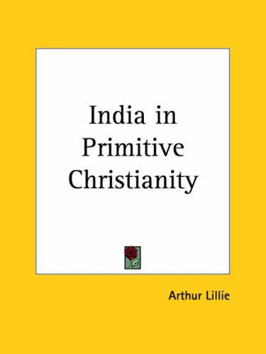 India in Primitive Christianity by Arthur Lillie