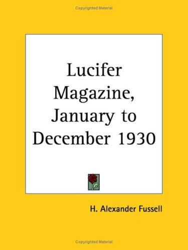 Lucifer Magazine, January to December 1930 by H. Alexander Fussell