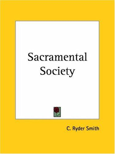 Sacramental Society by C. Ryder Smith