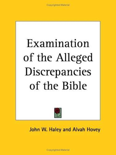 Examination of the Alleged Discrepancies of the Bible by Alvah Hovey