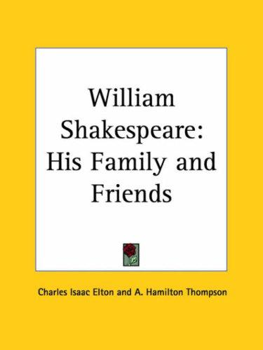 William Shakespeare by Charles I. Elton