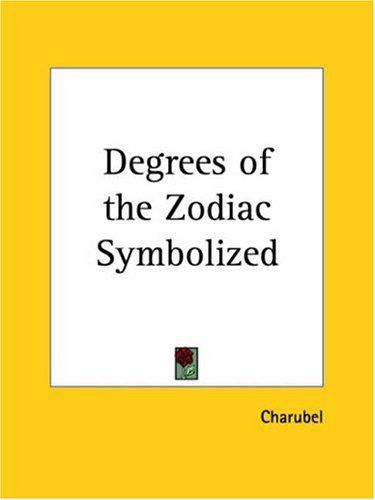 Degrees of the Zodiac Symbolized by Charubel