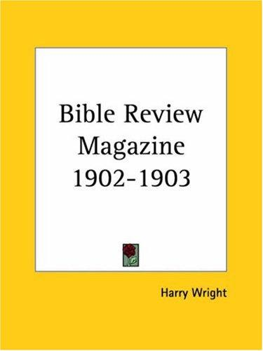 Bible Review Magazine 1902-1903 by Harry et al Wright
