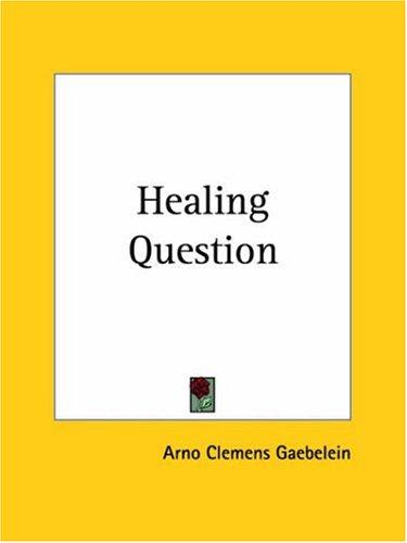 Healing Question by Arno C. Gaebelein