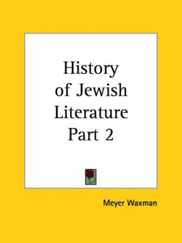 History of Jewish Literature, Part 2 by Meyer Waxman