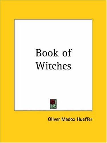 The book of witches by Oliver Madox Hueffer