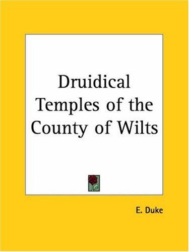 Druidical Temples of the County of Wilts by E. Duke