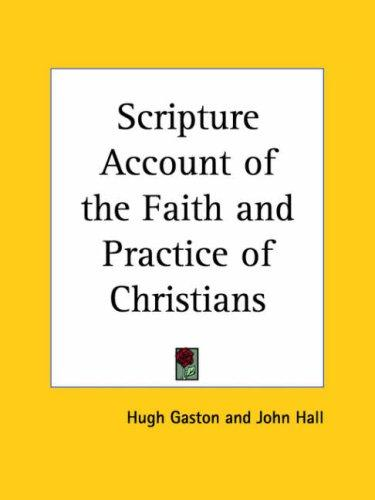 Scripture Account of the Faith and Practice of Christians